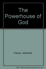 The Powerhouse of God (1852401141) by Facius, Johannes