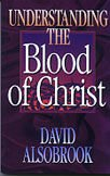 Understanding the Blood of Christ (1852401664) by David Alsobrook
