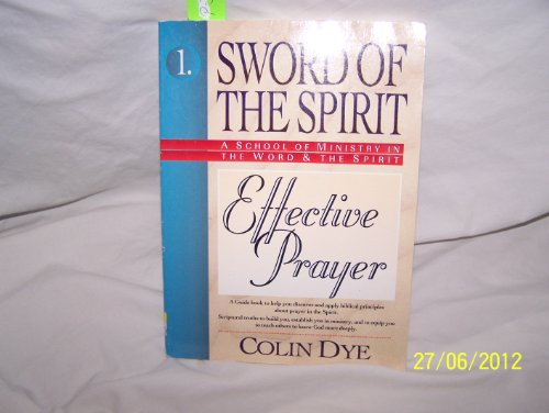 9781852402006: Effective Prayer (Sword of the Spirit)