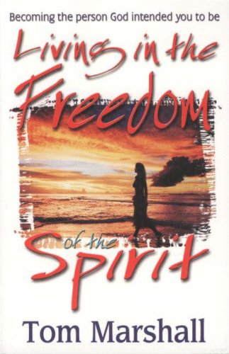 9781852402921: Living in the Freedom of the Spirit: Becoming the Person God Intended You to Be