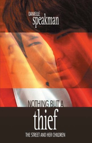 Nothing But a Thief: The Street and Her Children: Danielle Speakman