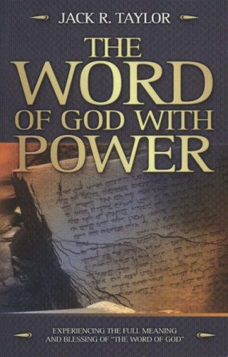 Word Of God With Power: Experiencing The Full Meaning And Blessing Of The Word Of God: Jack R. ...