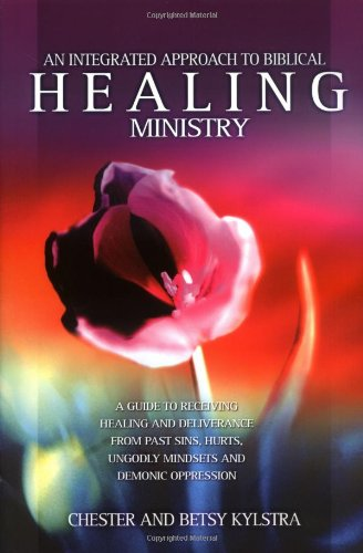 9781852403560: An Integrated Approach to Biblical Healing Ministry