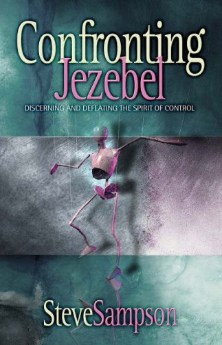9781852403614: Confronting Jezebel: Discerning and Defeating the Spirit of Control