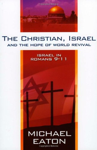 9781852404376: The Christian, Israel and the Hope of World Revival: Israel in Romans 9-11