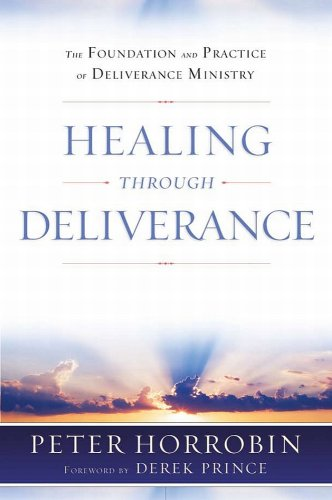 9781852404987: Healing Through Deliverance: The Foundation and Practice of Deliverance Ministry