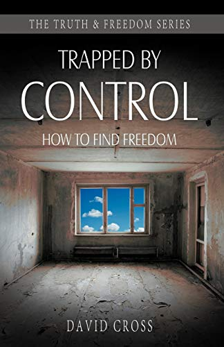 9781852405014: Trapped by Control: How to Find Freedom (Truth & Freedom)