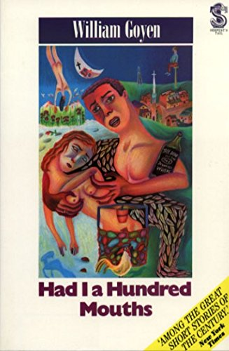 HAD I A HUNDRED MOUTHS: Short Stories, 1947-1983: Goyen, William