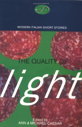 Quality of Light. Modern Italian Short Stories.