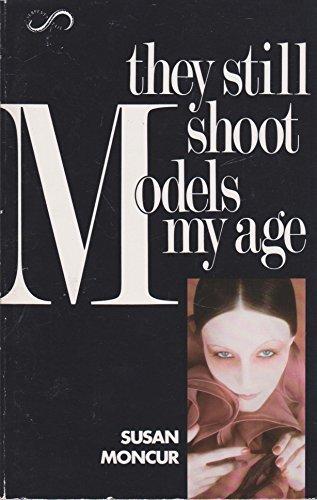9781852422301: They Still Shoot Models My Age