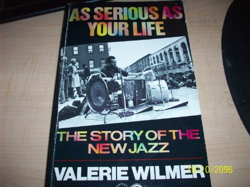 9781852422349: As Serious As Your Life: The Story of the New Jazz (Old Edition)
