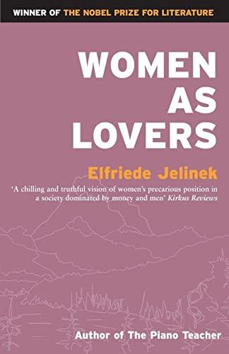 Women As Lovers: Jelinek, Elfriede
