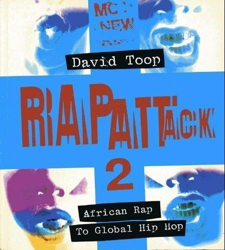 Rap Attack 2: African Rap to Global: Toop, David