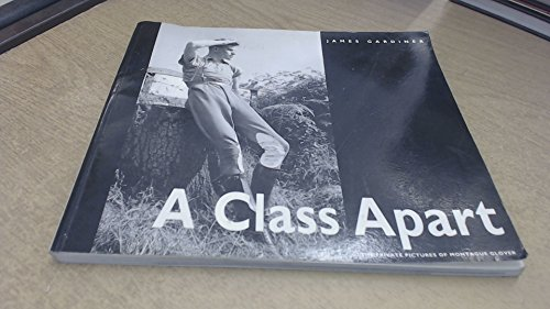 9781852422509: A Class Apart: The Private Pictures of Montague Glover