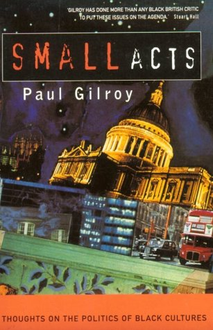 9781852422981: Small Acts: Thoughts on the Politics of Black Cultures