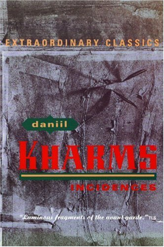 Incidences (Extraordinary Classics): Kharms, Daniil