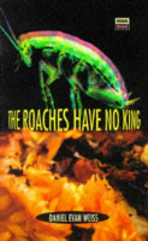 The Roaches Have No King (High Risk: Weiss, Daniel Evan