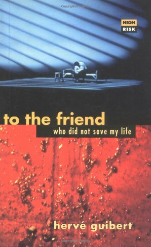 9781852423285: To the Friend Who Did Not Save My Life (High Risk Books)