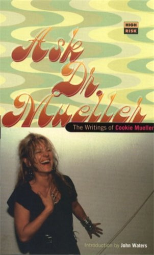 Ask Dr. Mueller: The Writings of Cookie Mueller (High Risk Books): Cookie Mueller
