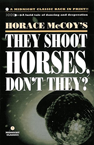 They Shoot Horses, Don't They? (Midnight Classics) (185242401X) by Horace McCoy