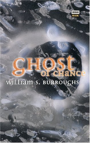 Ghost of Chance: Burroughs, William S.