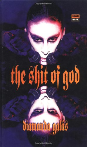 The Shit of God: the Texts of: Galas, Diamanda, and