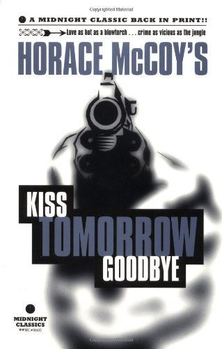 Kiss Tomorrow Goodbye (Midnigh