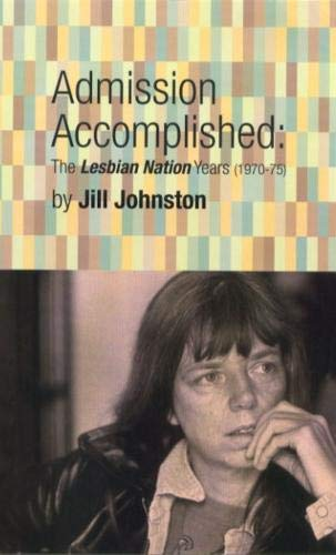 9781852424503: Admission Accomplished : The Lesbian Nation Years, 1970-75 (High Risk Books)