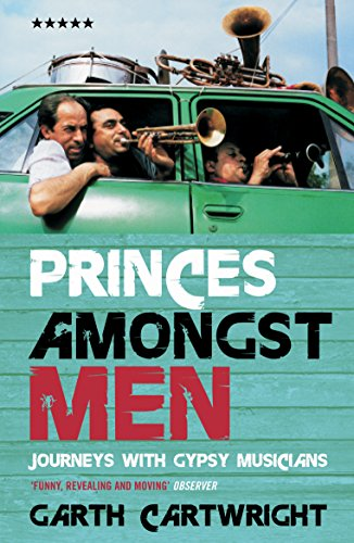 9781852424831: Princes Amongst Men: Journeys with Gypsy Musicians