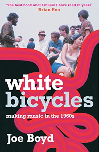 9781852424893: White Bicycles: Making Music in the 1960s