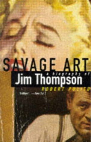 9781852425715: Savage Art: Biog of Jim Thompson