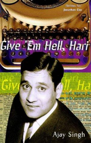 Give 'Em Hell, Hari: Ajay K. Singh
