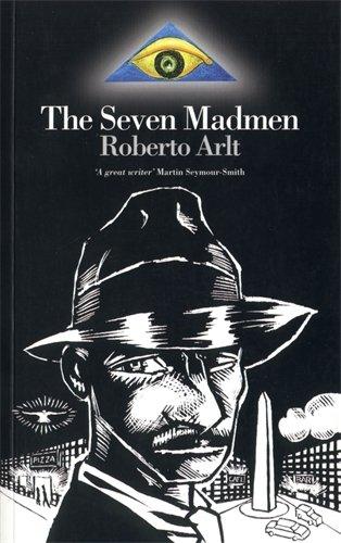 The Seven Madmen (Extraordinary Classics): Arlt, Roberto