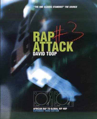 Rap Attack, No. 3: African Rap to: Toop, David