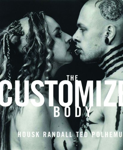 The Customized Body: Polhemus, Ted, Randall,