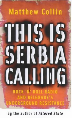 9781852426828: This is Serbia Calling: Rock 'n' Roll Radio and Belgrade's Underground Resistance