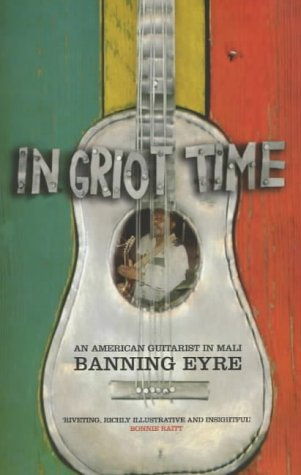 9781852426903: In Griot Time: An American Guitarist in Mali