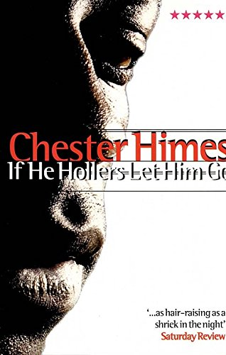 If He Hollers Let Him Go (Five: Chester B. Himes