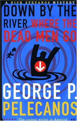 9781852427160: Down by the River Where the Dead Men Go (A Five Star Title)