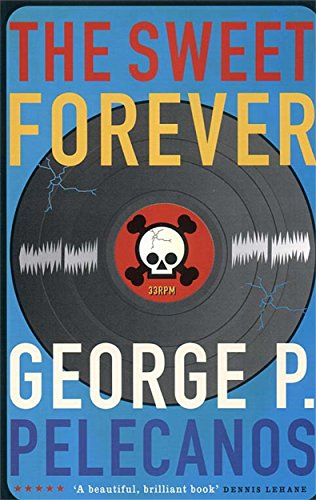 The Sweet Forever (Five Star): Pelecanos, George