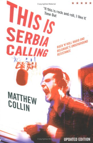 9781852427764: This is Serbia Calling: Rock 'n' Roll Radio and Belgrade's Underground Resistance (Five Star Paperback)