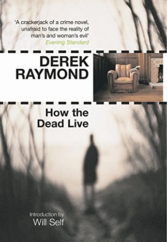 How the Dead Live (Factory 3): Derek Raymond