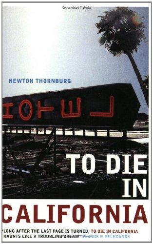 To Die In California: Newton Thornburg