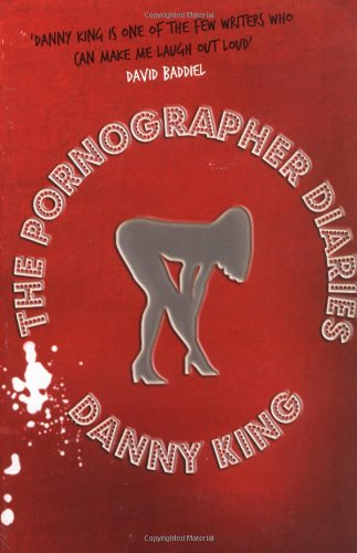 The Pornographer Diaries (1852428619) by King, Danny