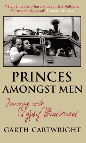 9781852428778: Princes Amongst Men: Journeys With Gypsy Musicians