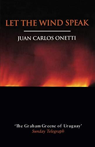 Let the Wind Speak: Onetti, Juan Carlos