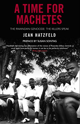 9781852429881: A Time for Machetes: The Rwandan Genocide - The Killers Speak