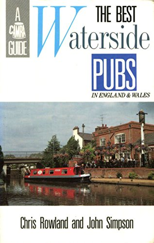 Best Waterside Pubs in England and Wales: Rowland, Chris; Simpson,