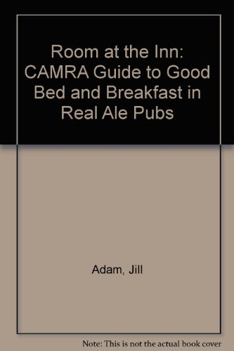 9781852491192: Room at the Inn: CAMRA Guide to Good Bed and Breakfast in Real Ale Pubs