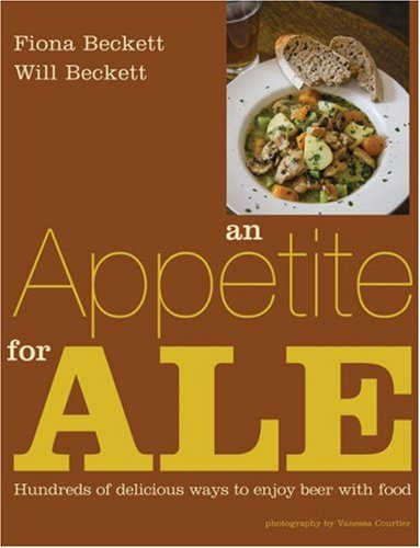 9781852492342: An Appetite for Ale: Hundreds of Delicious Ways to Enjoy Beer with Food